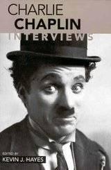 charlie chaplin books charlie chaplin interviews kevin j hayes
